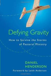 defying-gravity-how-survive-storms-pastoral-ministry-daniel-henderson-paperback-cover-art