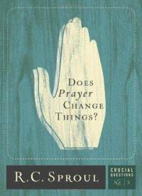 does-prayer-change-things-r-c-sr-sproul-hardcover-cover-art