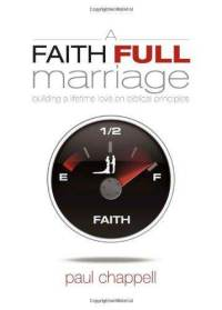 a-faith-full-marriage-building-lifetime-love-on-paul-chappell-paperback-cover-art