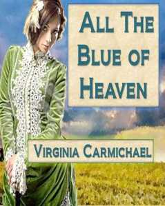 ALL THE BLUE OF HEAVEN virginia carmichael