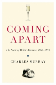 charles-murray-coming-apart-the-state-of-white-america-1960-2010