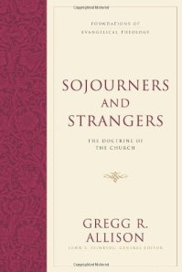 sojourners-and-strangers-the-doctrine-of-the-church-foundations-of-evangelical-theology_3351_500