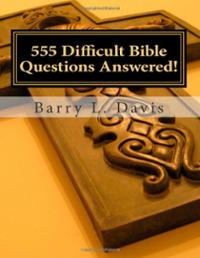 555-difficult-bible-questions-answered-resource-manual-for-barry-l-davis-paperback-cover-art