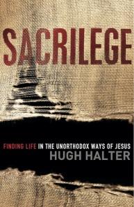 sacrilege-hugh-halter