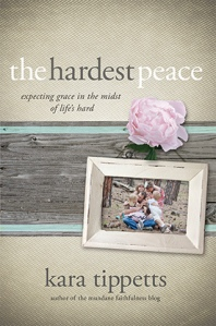 The-Hardest-Peace-Book-by-Kara-Tippets-Front-Cover